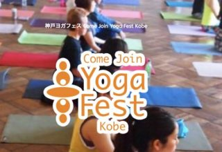 """神戸ヨガフェス """"Come Join Yoga Fest Kobe 2019"""""""